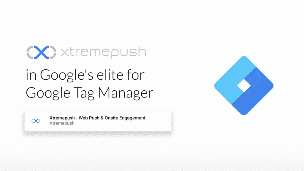 Xtremepush now live on Google Tag Manager