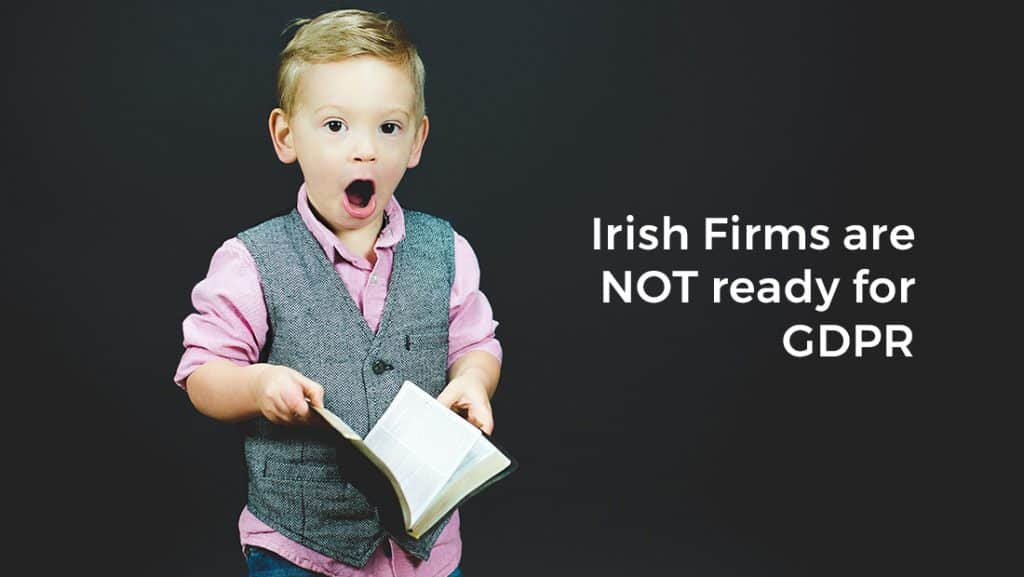 Irish firms are NOT ready for GDPR