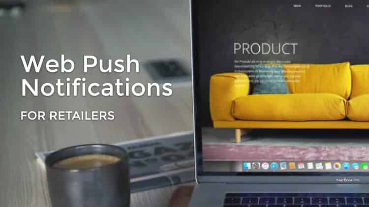 Web push notifications for retailers