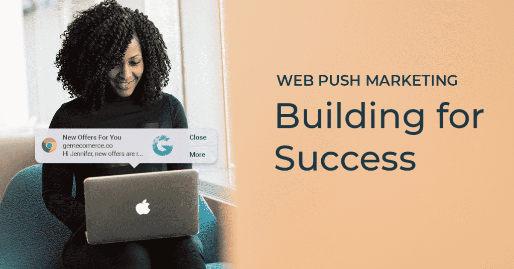 Web push - building for success