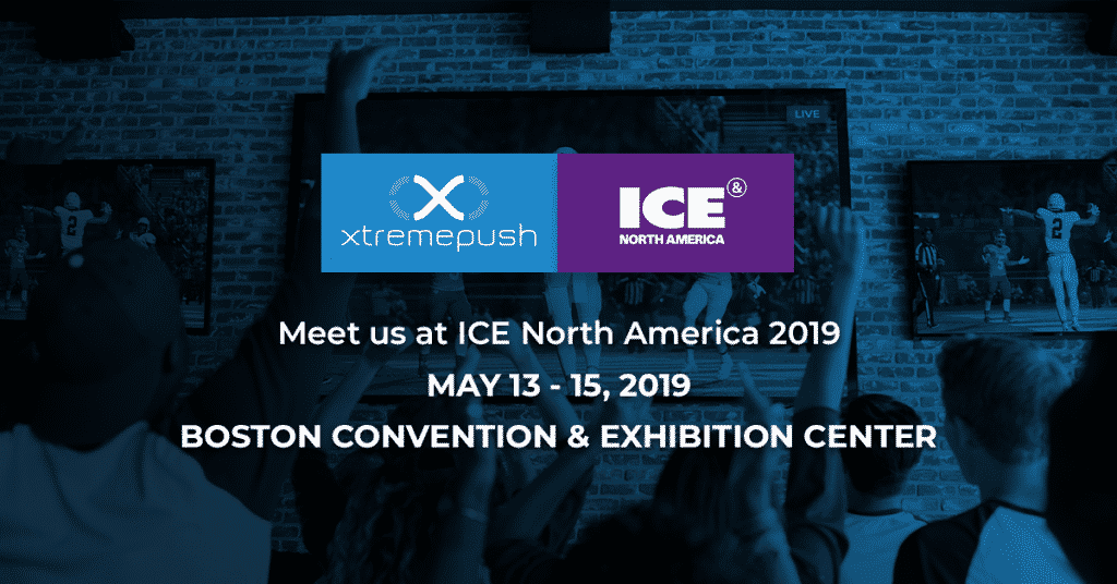 Meet Xtremepush at ICE North America