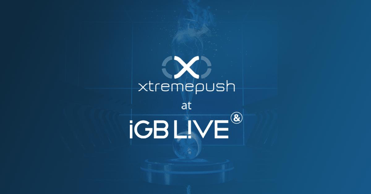 Xtremepush round-up of iGB Live 2019!