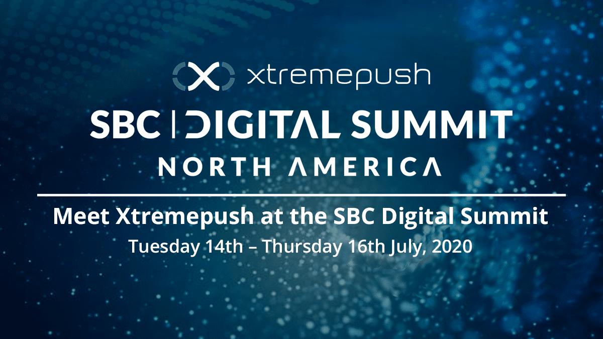 Meet Xtremepush at the SBC digital summit_