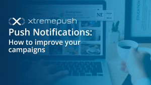 Push Notifications: How to improve your campaigns